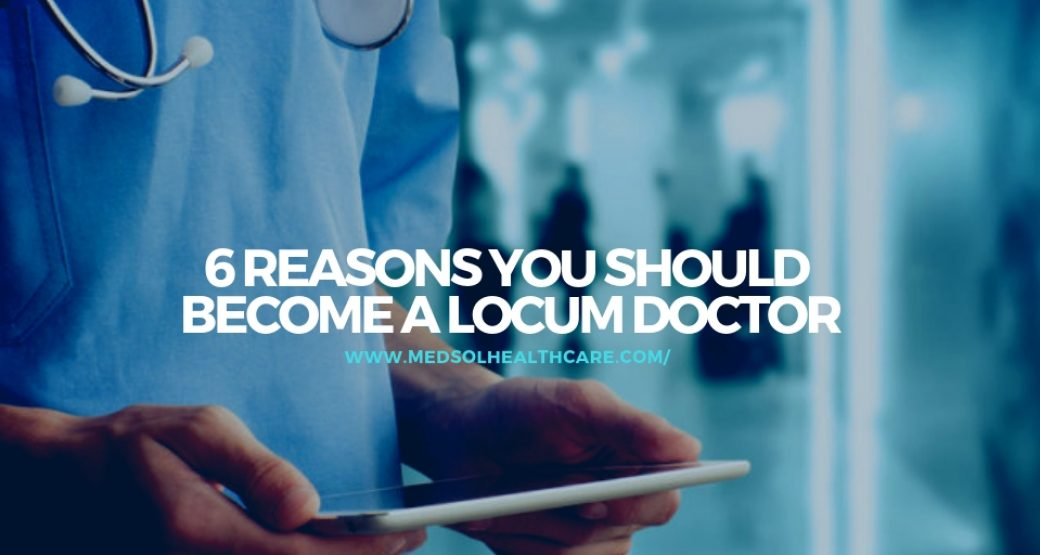 6 Reasons You Should Become a Locum Doctor